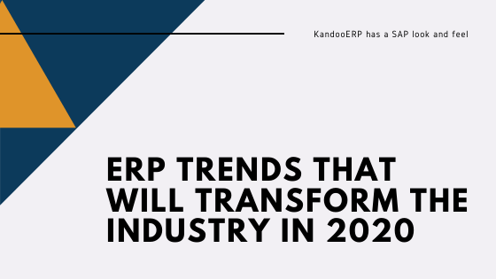 ERP trends that will transform the industry in 2020